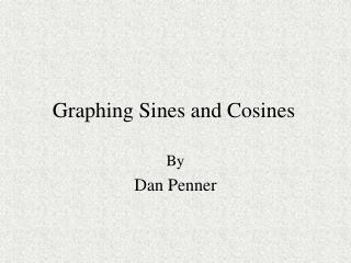 Graphing Sines and Cosines