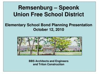 Remsenburg – Speonk  Union Free School District Elementary School Bond Planning Presentation