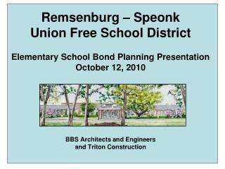 Remsenburg – Speonk  Union Free School District Elementary School Bond Planning Presentation