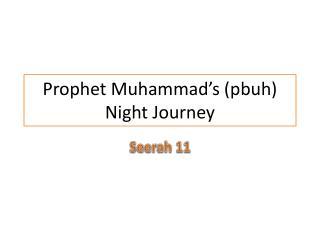 Prophet Muhammad's ( pbuh ) Night Journey