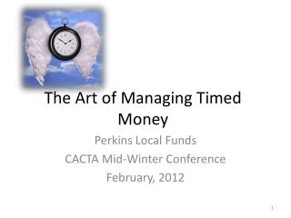 The Art of Managing Timed Money