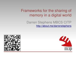 Frameworks for the sharing of memory in a digital world