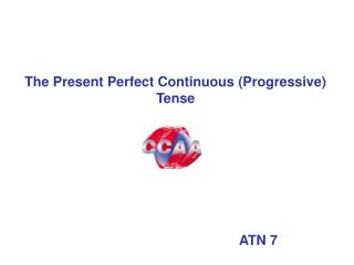 The Present Perfect Continuous (Progressive) Tense