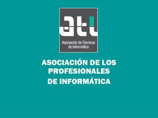 ASOCIACIÓN DE LOS PROFESIONALES DE INFORMÁTICA