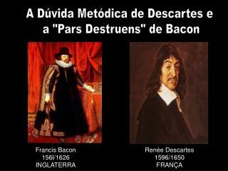 A Dúvida Metódica de Descartes e  a