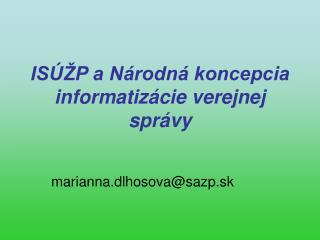 ISÚŽP a Národná koncepcia informatizácie verejnej správy