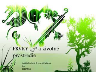 """PRVKY """"p"""" a životné prostredie"""