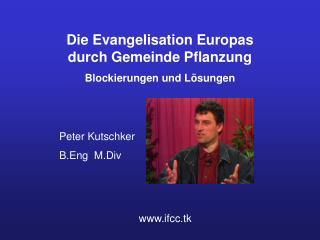 Die Evangelisation Europas durch Gemeinde Pflanzung Blockierungen und Lösungen