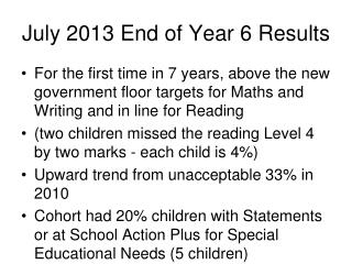 July 2013 End of Year 6 Results