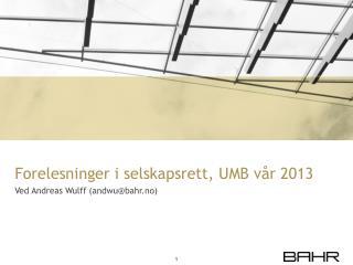 Forelesninger i selskapsrett, UMB vår 2013