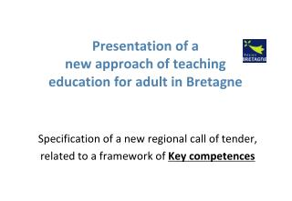 Presentation of a  new approach of teaching  education for adult in Bretagne