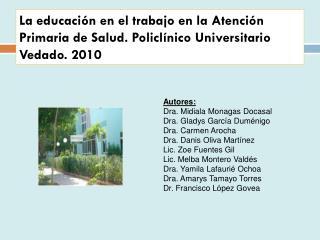 Autores: Dra. Midiala Monagas Docasal Dra. Gladys Garc�a Dum�nigo Dra. Carmen Arocha