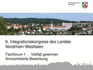 6. Integrationskongress des Landes Nordrhein-Westfalen Fachforum 1  -  Vielfalt gewinnen