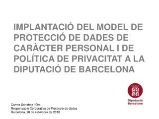 Carme Sánchez i Ors Responsable Corporativa de Protecció de dades