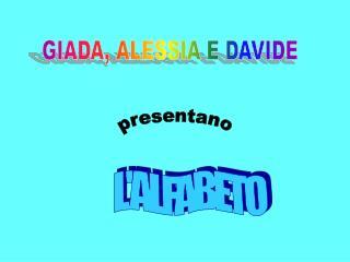 GIADA, ALESSIA E DAVIDE