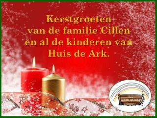 Kerstgroeten  van de familie  Cillen en al de kinderen van  Huis de Ark.