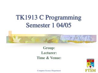 TK1913 C Programming Semester 1 04/05