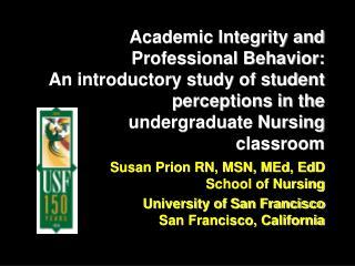 Susan Prion RN, MSN, MEd, EdD  School of Nursing
