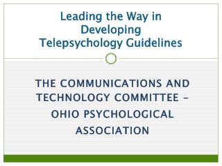 Leading the Way in Developing Telepsychology Guidelines