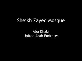 Sheikh Zayed Mosque Abu Dhabi United Arab Emirates