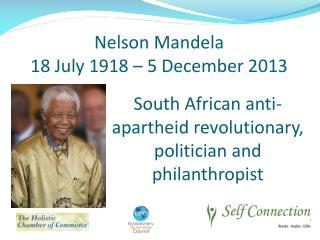 South African anti-apartheid revolutionary, politician and philanthropist