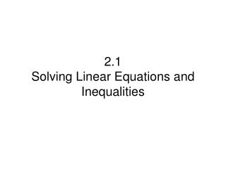 2.1  Solving Linear Equations and Inequalities