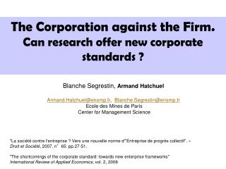 The Corporation against the Firm.   Can research offer new corporate standards ?