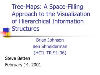 Tree-Maps: A Space-Filling Approach to the Visualization of Hierarchical Information Structures