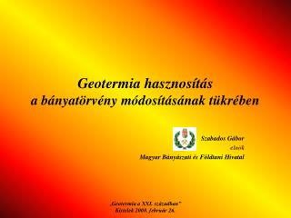 Geotermia hasznosítás  a bányatörvény módosításának tükrében