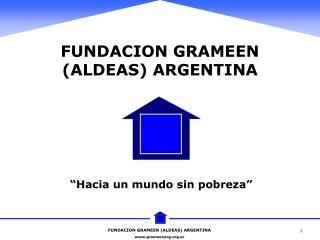 FUNDACION GRAMEEN  (ALDEAS) ARGENTINA