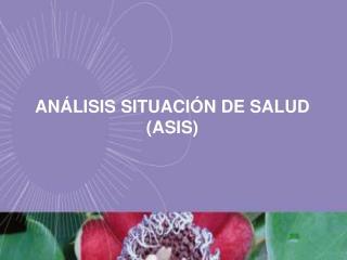 AN�LISIS SITUACI�N DE SALUD (ASIS)