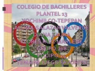 COLEGIO DE BACHILLERES PLANTEL 13 XOCHIMILCO-TEPEPAN ALUMA:SALAZAR VALVERDE DIANA LAURA