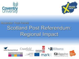 Scotland Post Referendum: Regional Impact