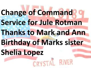 Change of Command Service for  Jule Rotman Thanks to Mark and Ann