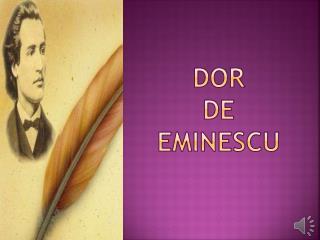 DOR  DE EMINESCU