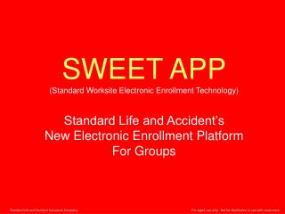 SWEET APP (Standard Worksite Electronic Enrollment Technology)
