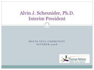 Alvin J. Schexnider, Ph.D. Interim President