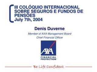 III COLÓQUIO INTERNACIONAL SOBRE SEGUROS E FUNDOS DE PENSÕES  July 7th, 2004
