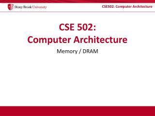 CSE 502: Computer Architecture