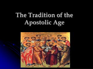 The Tradition of the Apostolic Age