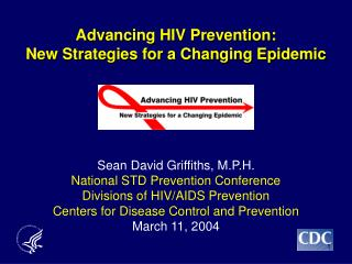 Advancing HIV Prevention:  New Strategies for a Changing Epidemic