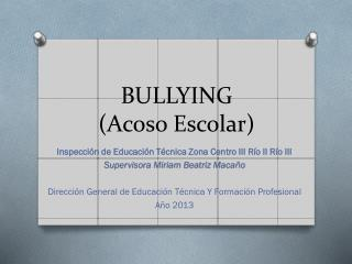 BULLYING (Acoso Escolar)