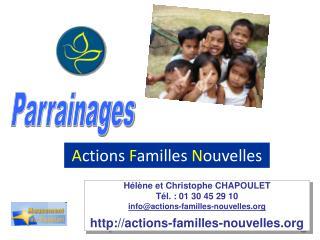 Hélène et Christophe CHAPOULET Tél. : 01 30 45 29 10 info@actions-familles-nouvelles