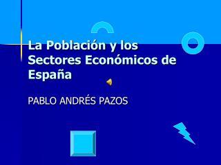 La Poblaci n y los Sectores Econ micos de Espa a