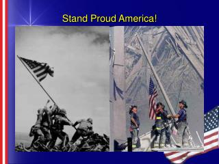 Stand Proud America!
