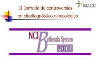 II Jornada de controversias     en citodiagnóstico ginecológico