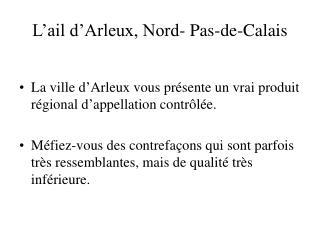 L'ail d'Arleux, Nord- Pas-de-Calais