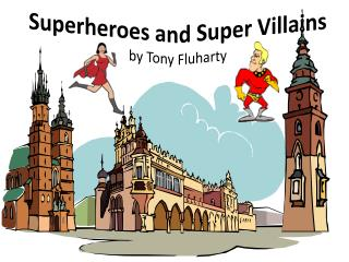 Superheroes and Super Villains by Tony  Fluharty