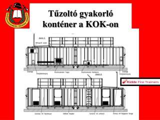 Tűzoltó gyakorló konténer a KOK-on