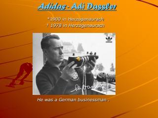 Adidas  - Adi Dassler